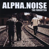 The Forgotten — Alpha Noise