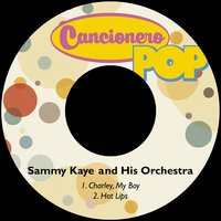 Charley, My Boy — Sammy Kaye and His Orchestra