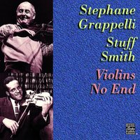 Violins No End — Stéphane Grappelli, Stuff Smith