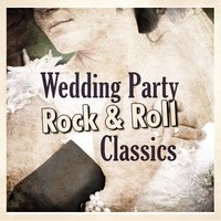 Wedding Party Rock & Roll Classics — сборник