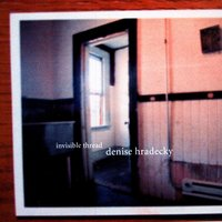 Invisible Thread — Denise Hradecky