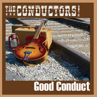 Good Conduct — The Conductors