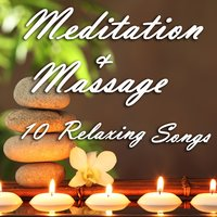 Meditation and Massage: 10 Relaxing Songs — Ben Tavera King