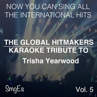 The Global HitMakers: Trisha Yearwood Vol. 5 — The Global HitMakers