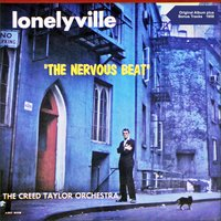 "Lonelyville ""The Nervous Beat"" — Ирвинг Берлин, The Creed Taylor Orchestra"