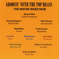 Groovin' With the Top Brass — The Wayne Riker Mob