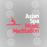 Asian Spa Music Meditation — Asian Zen Spa Music Meditation