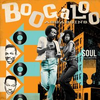 Boogaloo Assassins! Latin Soul Classics — сборник