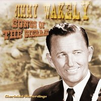 Songs of the Sierras — Jimmy Wakely