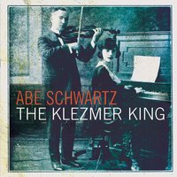 The Klezmer King — Abe Schwartz