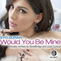 Would You Be Mine — Syd Duran