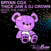 Rock the Party — Bryan Cox & Thick Jaw & DJ Crown