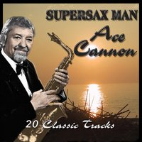 Supersax Man — Ace Cannon