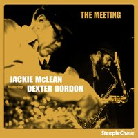 The Meeting — Dexter Gordon, Niels-Henning Ørsted Pedersen, Kenny Drew, Jackie McLean, Alex Riel, Jackie McLean & Dexter Gordon