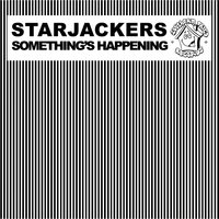 Something's Happening — Starjackers