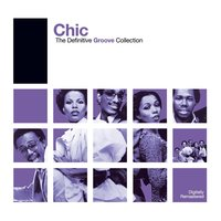 Definitive Groove: Chic — Chic