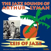 Leis of Jazz — Фредерик Лоу, The Jazz Sounds Of Arthur Lyman