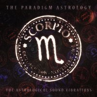Scorpio (The Astrological Sound Vibrations) — The Paradigm Astrology