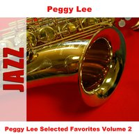 Peggy Lee Selected Favorites Volume 2 — Peggy Lee