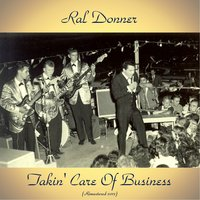 Takin' Care of Business — Ral Donner