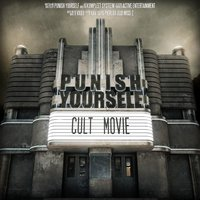 Cult Movie — PUNISH YOURSELF