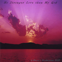 No Stronger Love than My God — G.Mason's Productions