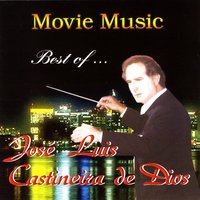 Movie Music - Best Of José Luis Castineira de Dios — José Luis Castineira de Dios