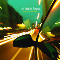 Now Is The Time — Jeff Lorber Fusion