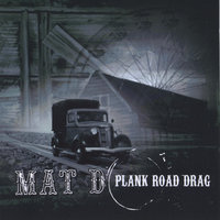 Plank Road Drag — Mat d.