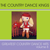 Greatest Country Dance Hits - Vol. 8 — The Country Dance Kings