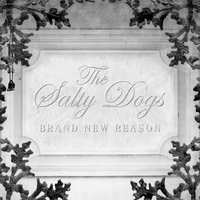 Brand New Reason — The Salty Dogs