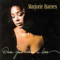 Once You' ve Been in Love — Marjorie Barnes