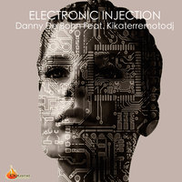 Electronic Injection — KikaTerremotoDJ, Danny De Bohn