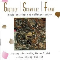 Godfrey/Schwartz/Frank: Music for Strings and Mallet Percussion — Marimolin/Steve Schick/The Jennings Quartet