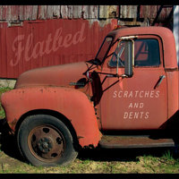 Scratches and Dents — Flatbed