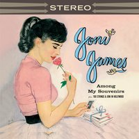Among My Souvenirs / 100 Strings & Joni in Hollywood — David Terry, Joni James, 100 Strings, Anthony Aquaviva