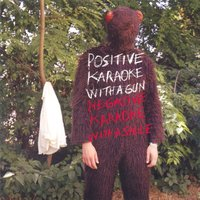 Positive karaoke with a gun - negative karaoke with a smile — Experience