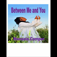 Between me and You — Monesia Camper