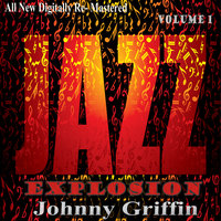 Johnny Griffin: Jazz Explosion, Vol.1 — Johnny Griffin