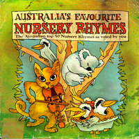 Australian Favourite Nursery Rhymes — Genni Kane, Hannah Kane, Emily Brown, Libby Ashton-Jones, Johanna Connolly