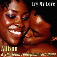 Try My Love — Allison and the South Funk Blvd. Band