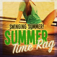 Swinging Summer: Summertime Rag — сборник