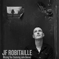 Missing You — JF Robitaille