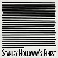 Stanley Holloway's Finest — Stanley Holloway