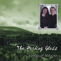 The Parting Glass - Songs of Ireland — KINGSFOLD