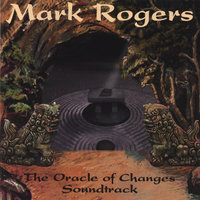 The Oracle of Changes Soundtrack — Mark Rogers