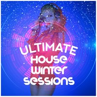 Ultimate House: Winter Sessions — Dance Hits 2014 & Dance Hits 2015|Dance Party DJ|Dancefloor Hits 2015