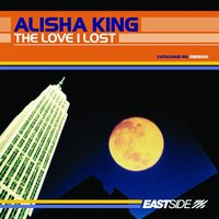 The Love I Lost — Alisha King