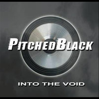 Into the Void — Pitched Black