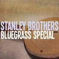 Bluegrass Special — Stanley Brothers